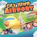 City Island Airport Mod V1.1.8 Unlimited Money Apk