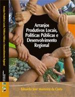Livro Arranjos Produtivos Locais, Políticas Públicas e Desenvolvimento Regional