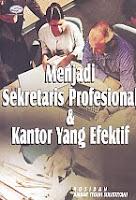 AJIBAYUSTORE  Judul Buku : Menjadi Sekretaris Profesional & Kantor Yang Efektif Pengarang : Rosidah - Ambar Teguh Sulitiyani Penerbit : Gava Media