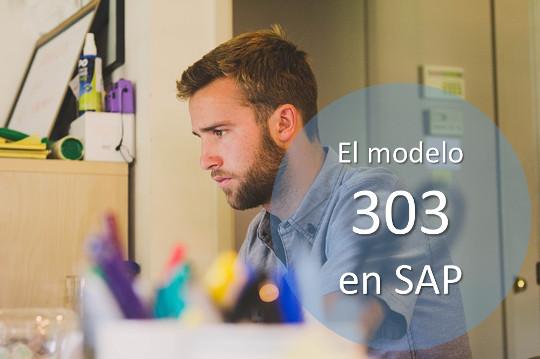 El modelo 303 en SAP