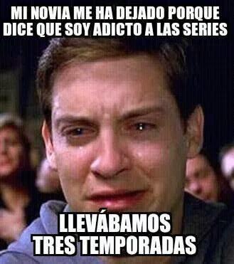 Meme Toby Maguire: 'Mi novia me ha dejado porque dice que soy adicto a las series... llevábamos tres temporadas'.