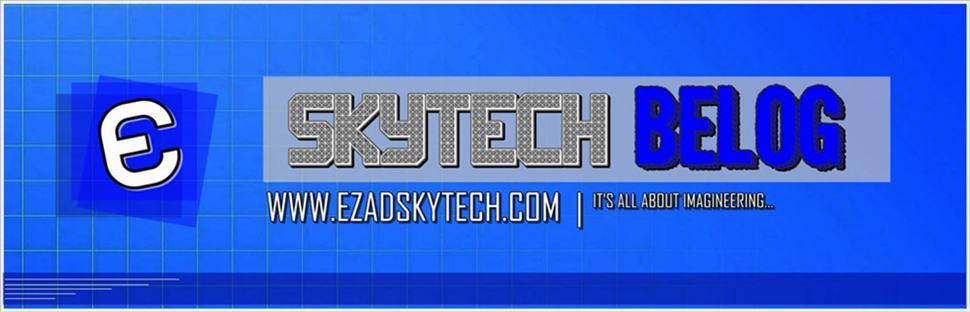 ! Skytech BELOG !! | Ezadskytech.com