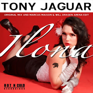 Tony Jaguar Ilona Marcus Maison Will Dragen Arena Edit Tony Jaguar   Ilona (Marcus Maison & Will Dragen Arena Edit)