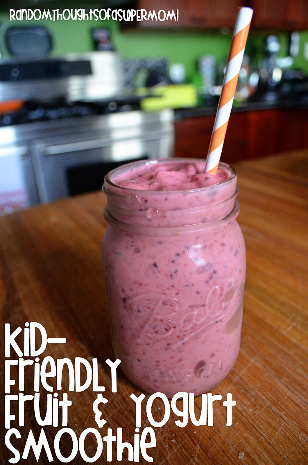... Thoughts of a SUPERMOM!*: Kid-Friendly Fruit and Yogurt Smoothie