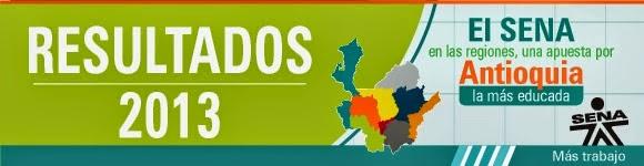 Resultados 2013 El SENA en las regiones una apuesta por Antioquia