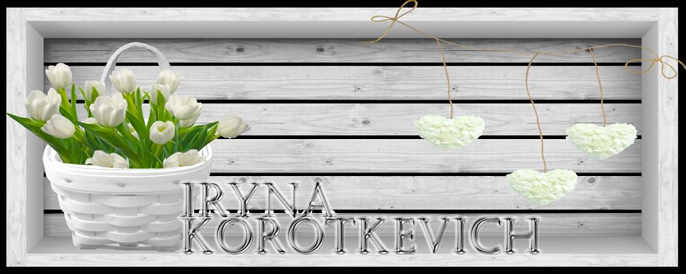 *IRINA KOROTKEVICH*