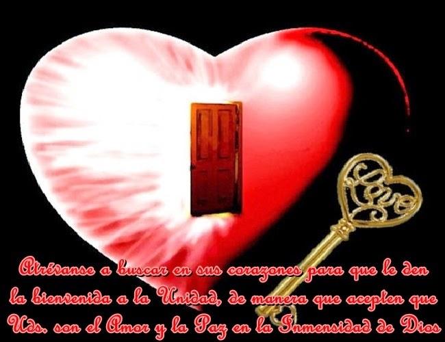 Querido, ábreme tu corazón y descubrirás la Paz, Amor e Inmensidad que nos envuelve en la Unidad.