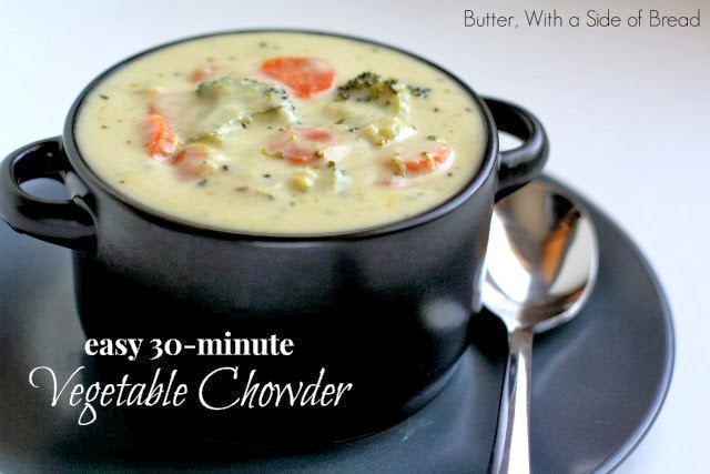 EASY VEGETABLE CHOWDER - Butter With a Side of Bread