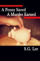 A Penny Saved A Murder Earned-The Kelly Murder Mysteries- Book1- Available at Amazon