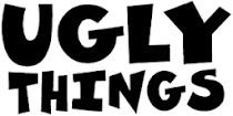 UGLY THINGS MAGAZINE