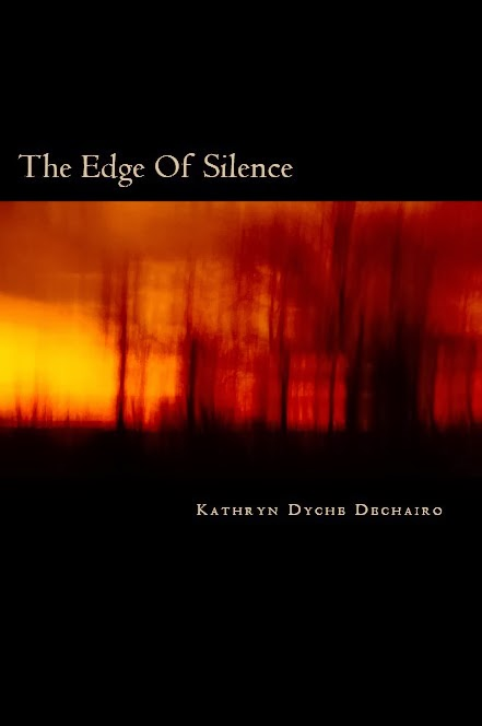 http://www.amazon.com/Edge-Silence-Kathryn-Dyche-Dechairo/dp/1494875616/ref=sr_1_1?ie=UTF8&qid=1392901167&sr=8-1&keywords=the+edge+of+silence
