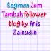 Segmen Jom Tambah Followers Blog by Anis Zainudin
