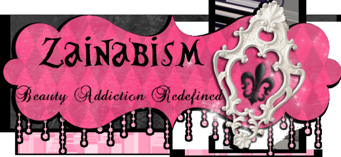 Zainabism - *Beauty Addiction Redefined*