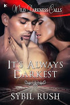 It&#39;s Always Darkest<br>By Sybil Rush