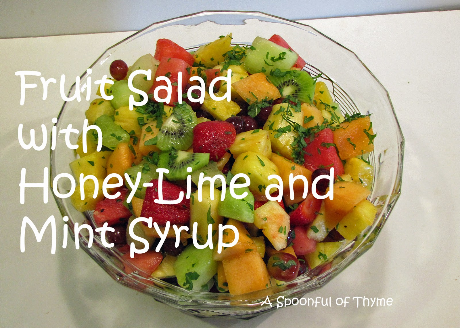 Spoonful of Thyme: Fruit Salad with Honey-Lime and Mint Syrup