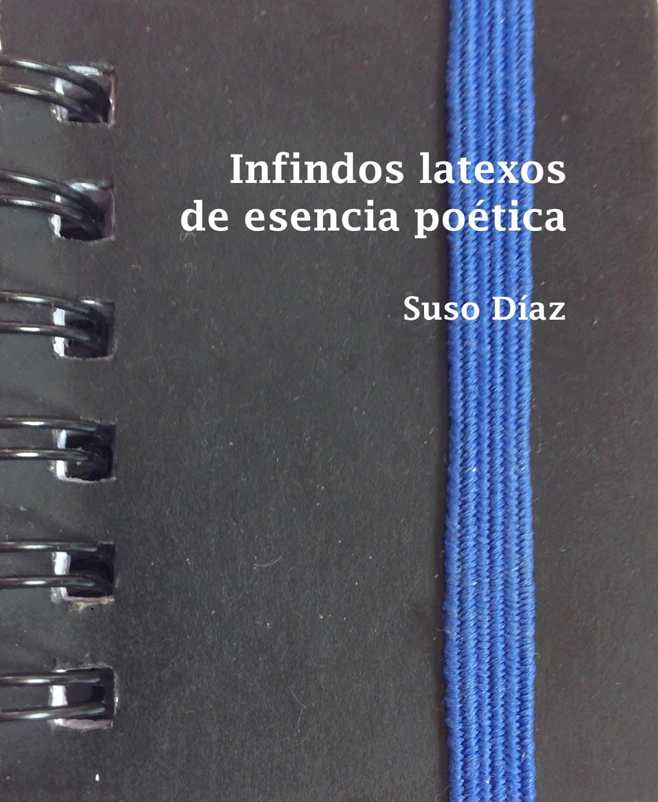Infindos latexos de esencia poética