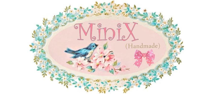 MiniX Handmade