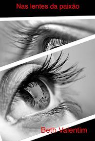 """""""Nas lentes da paixão"""""""