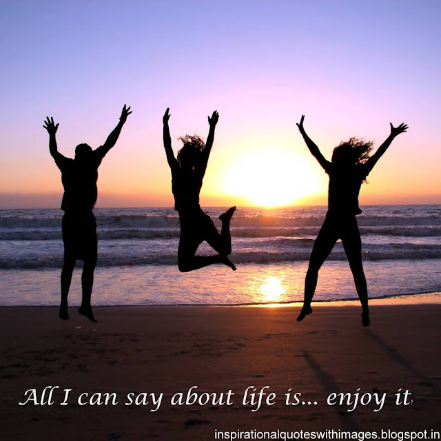 enjoying life quotes with images