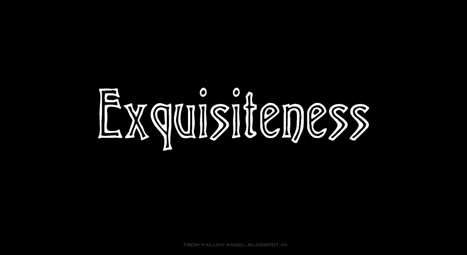 exquisiteness