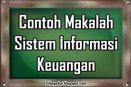 contoh makalah, makalah manajemen, sistem informasi manajemen, manajemen keuangan, sistem informasi keuangan, makalah keuangan