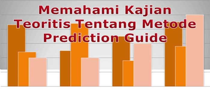 Kajian Teoritis Tentang Metode Prediction Guide
