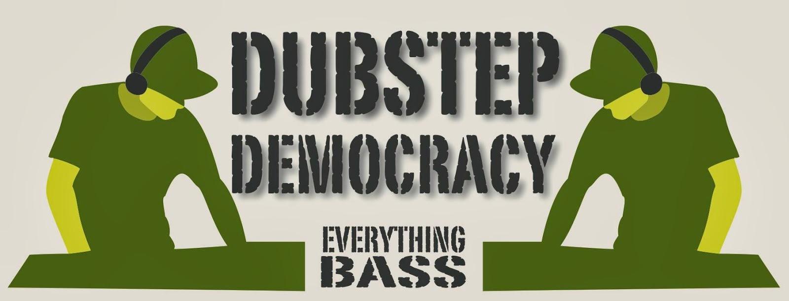 Dubstep Democracy