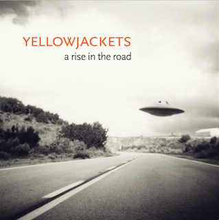 YELLOWJACKETS : A RISE IN THE ROAD
