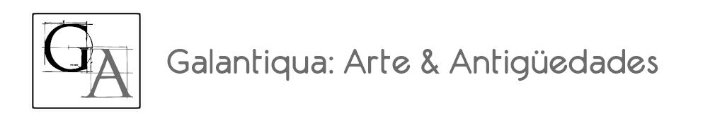 <center>GALANTIQUA:  ARTE &amp; ANTIGÜEDADES</center>