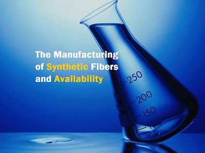 The Manufacturing of Synthetic Fibers and Availability