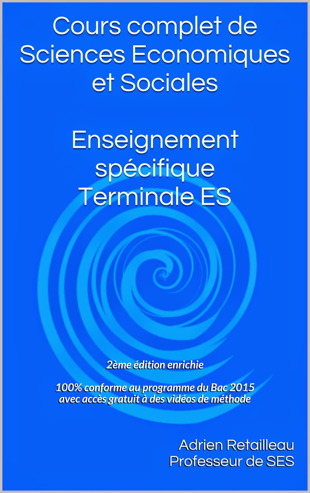 http://www.amazon.fr/Cours-complet-SES-Enseignement-ebook/dp/B00F7U1TFI/ref=sr_1_1?s=books&ie=UTF8&qid=1379577652&sr=1-1&keywords=Adrien+Retailleau