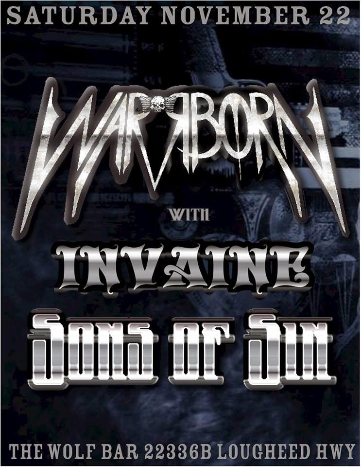 Local Talent Showcase: WARRBORN - INVAINE - SONS OF SIN NOV 22 WOLF
