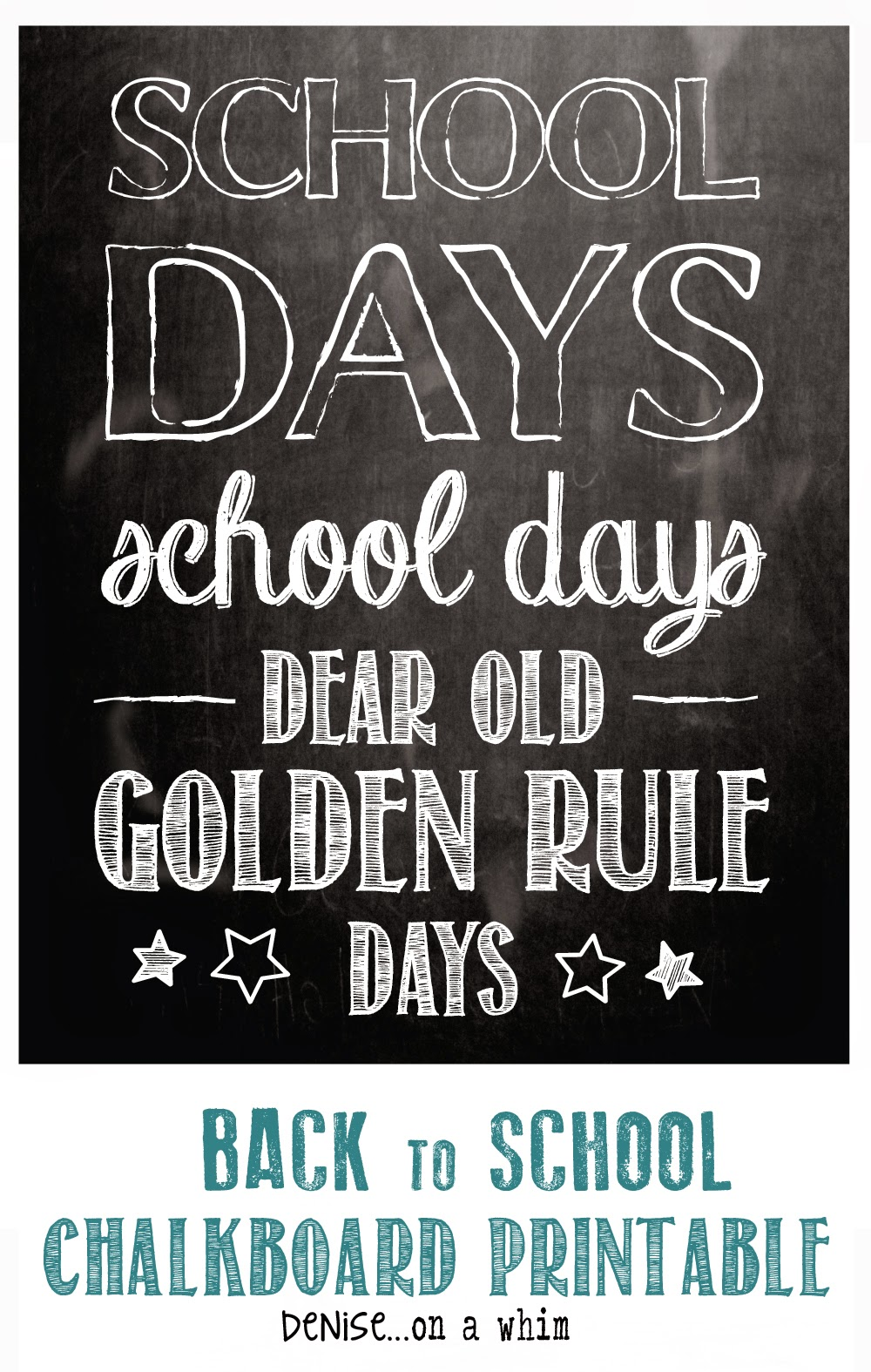Free Back to School Chalkboard Printable from Denise on a Whim