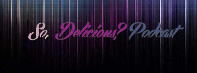 2013.02.19 - SO, DELICIOUS? BY ANTOINE LUCAS #43 So+Podcast+copie