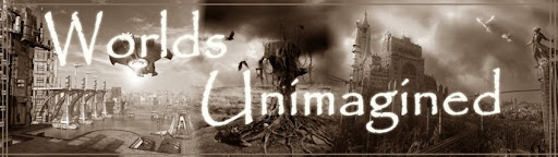 Worlds Unimagined