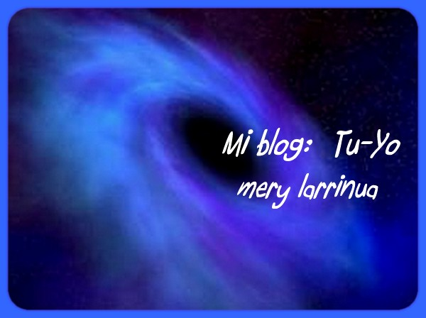 Mi blog: Tu-Yo <br> Mery Larrinua