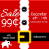 99 Cent Sale, December 4th thru 11th