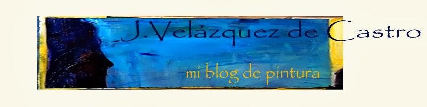 José Velázquez de Castro, mi blog de pintura