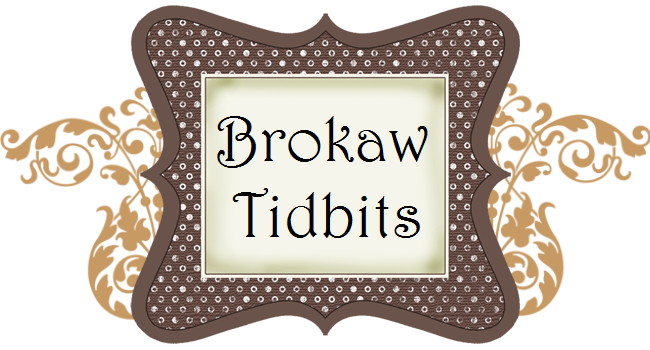 Brokaw Tidbits