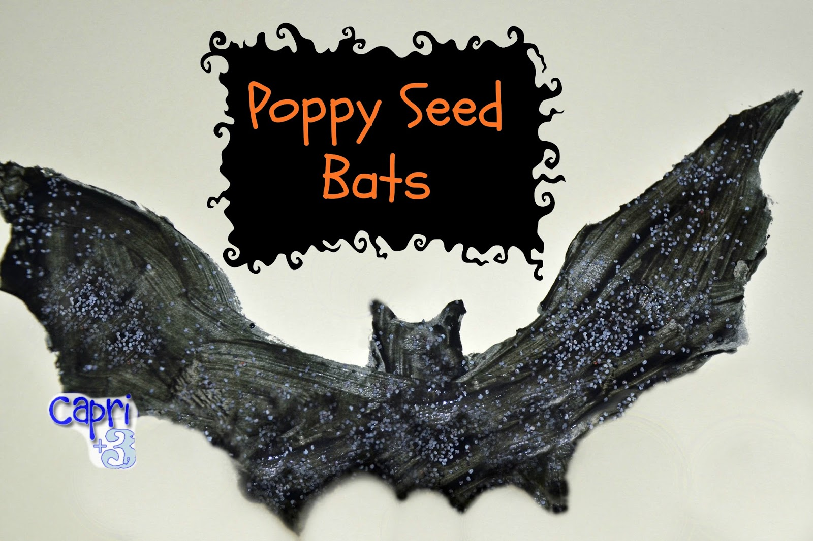 Quinoa Leaves and Poppy Seed Bats - Capri + 3 on