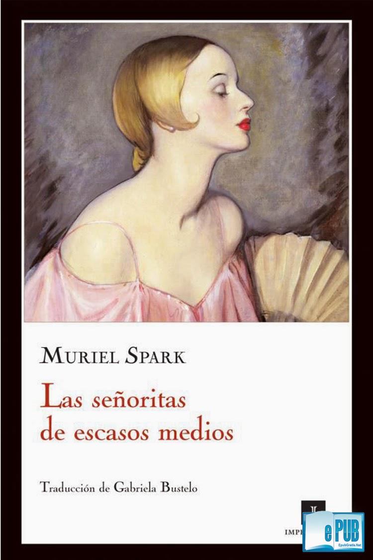 Las+se%C3%B1oritas+de+escaso Las señoritas de escasos medios   Muriel Spark