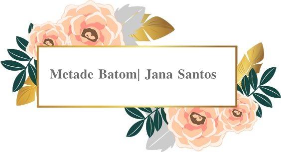 Metade Batom| Jana Santos