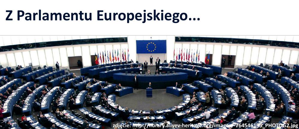 Z Parlamentu Europejskiego...