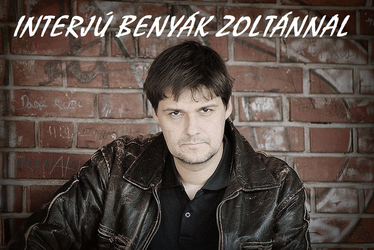 Interjú Benyák Zoltánnal