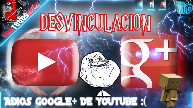 GOOGLE+ SE DESVINCULA DE YOUTUBE | 2015