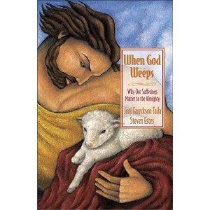 When God Weeps by Joni Eareckson Tada and Steve Estes