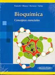 """""""Bioquímica - conceptos esenciales"""" - Elena Feduchi"""