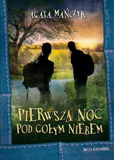 """""""Pierwsza noc pod gołym niebem"""" Agata Mańczyk - recenzja"""
