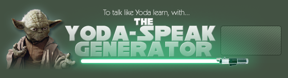 http://www.yodaspeak.co.uk/index.php