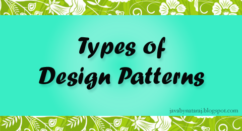 Different Types of design patterns_JavabynataraJ